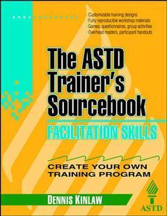 Couverture de l'ouvrage Facilitation skills:astd trainer's sourcebook