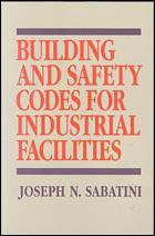 Couverture de l'ouvrage Building and safety codes for industrial facilities