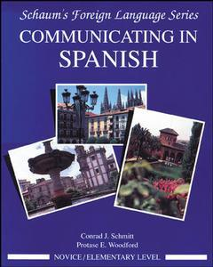 Couverture de l'ouvrage Communicating in Spanish (Novice / Elementary level / Schaum's foreign language series)