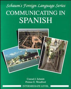 Couverture de l'ouvrage Communicating in Spanish (Intermediate level / Schaum's foreign language series