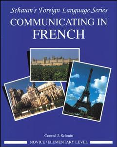 Couverture de l'ouvrage Communicating in French (Novice /Elementary level / Schaum's foreign language series)
