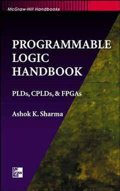 Couverture de l'ouvrage Programmable logic handbook, PLDs, CPLDs and FPGAs