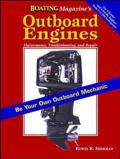 Couverture de l'ouvrage The outboard engine book: a step by step guide to troubleshooting, maintenance and repair