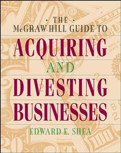 Couverture de l'ouvrage Mc Graw Hill guide to acquiring & divesting businesses