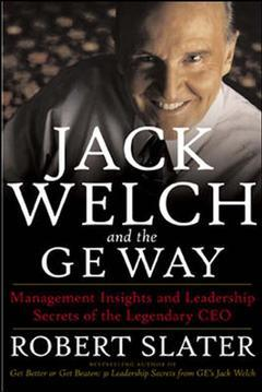 Couverture de l'ouvrage Jack Welch and the G.E. Way : Management Insights and Leadership Secrets of the Legendary CEO