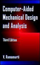 Couverture de l'ouvrage Computer aided mechanical design and analysis, 3rd ed 1997