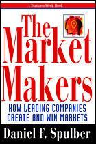 Couverture de l'ouvrage The market makers : how leading companies are creating and winning markets