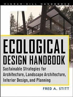 Couverture de l'ouvrage Ecological design handbook: sustainable strategies for architecture, landscape architecture, interior design & planning