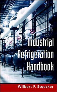 Couverture de l'ouvrage Industrial refrigeration handbook