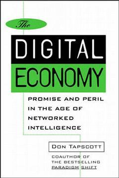Couverture de l'ouvrage The digital economy : promise and peril in the age of networked intelligence
