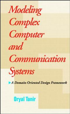 Couverture de l'ouvrage Modelling complex computer and communications systems : a domain oriented design framework