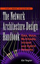 Couverture de l'ouvrage Network architecture design handbook : data, voice, multimedia intranet and hybrid networks