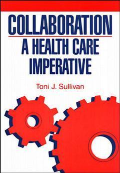 Couverture de l'ouvrage Collaboration : a health care imperative paperback