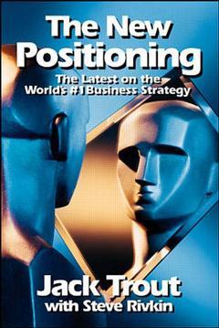 Couverture de l'ouvrage The new positioning : the latest on the world's 1 business strategy (paper)