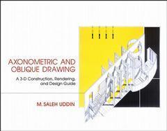 Couverture de l'ouvrage Axonometric drawing : a construction & rendering guide