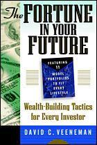 Couverture de l'ouvrage The fortune in your future : wealth building tactics for every investor