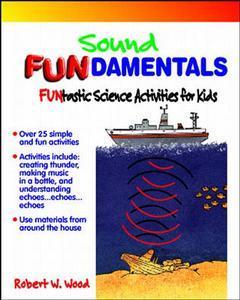 Couverture de l'ouvrage Sound FUNdamentals : Funtastic science activities for kids (paper)