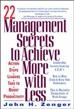 Couverture de l'ouvrage 22 management secrets to achieve more with less (paper)