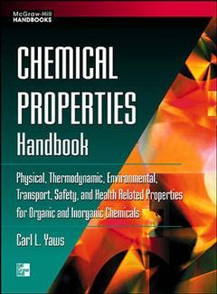 Couverture de l'ouvrage Chemical properties handbook: physical thermodynamic, environmental, transport, safety and health related properties for organic and inorganic chemicals
