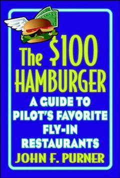 Couverture de l'ouvrage The $100 hamburger: a guide to pilots' favourite fly-in restaurants