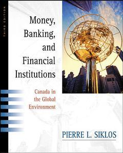 Couverture de l'ouvrage Money, banking and financial institutions: canada and the global environment (3rd ed )