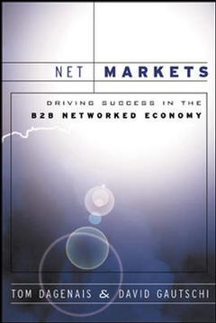 Couverture de l'ouvrage Net markets: driving success in the b2b networked economy