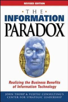 Couverture de l'ouvrage The information paradox : realizing the business benefits of information technology (revised ed.2004)