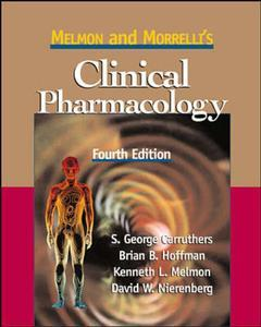 Couverture de l'ouvrage Melmon and morrelli's clinical pharmacology: basic principles in therapeutics (4th ed )