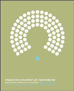Couverture de l'ouvrage Organization development and transformation: managing effective change (6th ed )