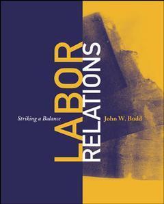 Couverture de l'ouvrage Labor relations: striking a balance