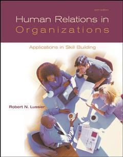 Couverture de l'ouvrage Human relations in organizations: applications and skill building with olc and powerweb (6th ed )