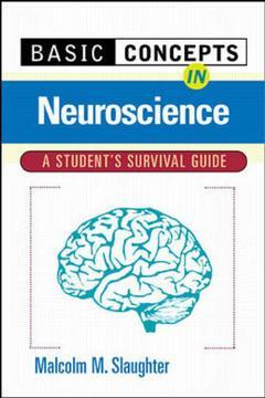 Couverture de l'ouvrage Basic concepts in neuroscience: a student's survival guide