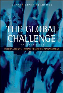 Couverture de l'ouvrage The global challenge, frameworks for international human resource management (International edition)
