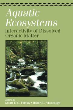 Couverture de l'ouvrage Aquatic Ecosystems: Interactivity of Dissolved Organic Matter