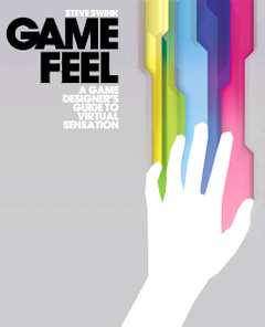 Cover of the book Game feel: a game designer's guide to virtual sensation