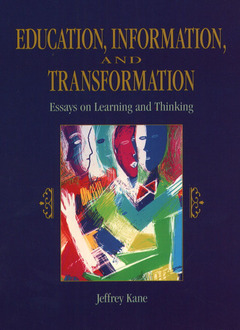 Cover of the book Education, information and transformation, essays on learning and thinking