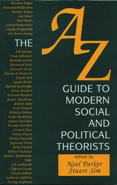 Cover of the book A-z guide to modern social and political theorists