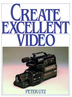 Cover of the book create excellent video