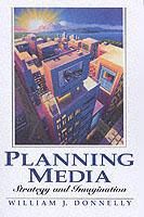Cover of the book Planning media :strategy and imagination