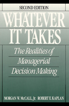 Cover of the book Whatever it takes,the realities of managerial decision making, 2nd ed 90, paper