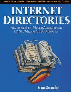 Cover of the book Internet Directories : How to Build and Manage Applications for LDAP, DNS, and Other Directories.