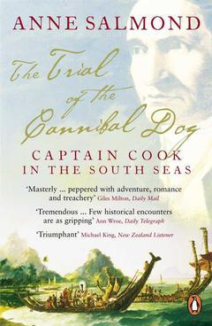 Cover of the book The trial of the cannibal dog : Captain Cook in the South Seas