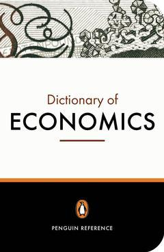 Cover of the book The Penguin Dictionary of Economics (Penguin Reference Books, 7th Ed.)