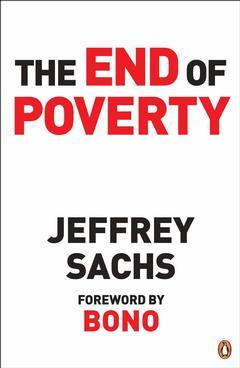 Cover of the book The end of poverty: How we can make it happen in our lifetime