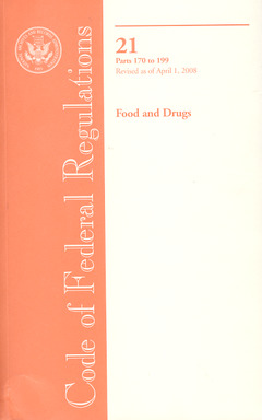 Cover of the book Code of federal regulations, Title 21, Food and Drugs, Pt 170-199, revised as of April 1 2008 (869-064-00064-5)