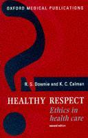 Cover of the book Healthy respect: ethics in health care 2nd ed (paper)