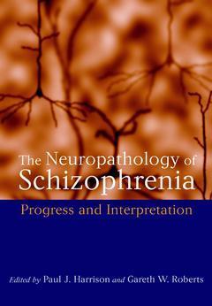 Cover of the book The neuropathology of schizophrenia & its interpretation