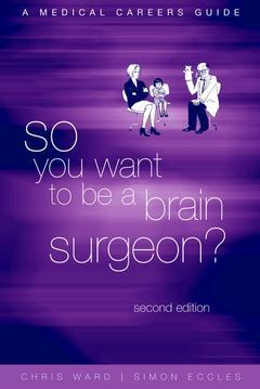 Cover of the book So you want to be a brain surgeon ? A medical careers guide, 2° edition 2001