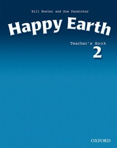 Cover of the book Happy earth 2: teacher's book