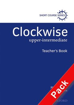 Cover of the book Clockwise upper-intermediate: teacher's resource pack (pack: quantity pack)